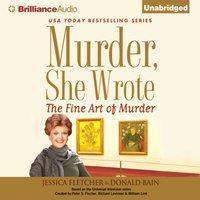 Murder, She Wrote: The Fine Art of Murder - Jessica Fletcher - audiobook