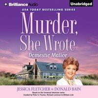 Murder, She Wrote: Domestic Malice - Jessica Fletcher - audiobook