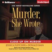 Murder, She Wrote: Close-Up on Murder - Jessica Fletcher - audiobook