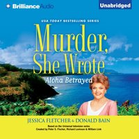 Murder, She Wrote: Aloha Betrayed - Jessica Fletcher - audiobook