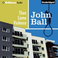 Then Came Violence - John Ball - audiobook