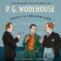Barmy in Wonderland - P. G. Wodehouse - audiobook