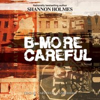 B-More Careful - Shannon Holmes - audiobook