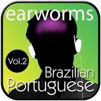 Rapid Brazilian Portuguese, Vol. 2 - Earworms Learning - audiobook