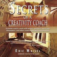 Secrets of a Creativity Coach - Eric Maisel - audiobook