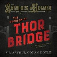 Problem of Thor Bridge - Sir Arthur Conan Doyle - audiobook