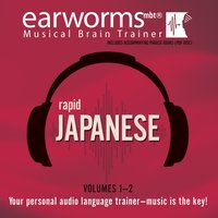 Rapid Japanese, Vols. 1 & 2 - Earworms Learning - audiobook