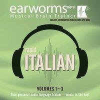 Rapid Italian, Vols. 1-3 - Earworms Learning - audiobook