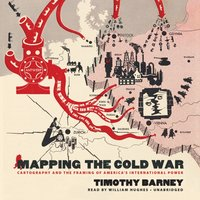 Mapping the Cold War - Timothy Barney - audiobook