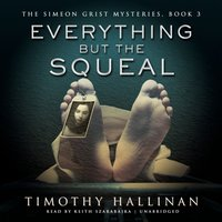 Everything but the Squeal - Timothy Hallinan - audiobook