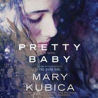 Pretty Baby - Mary Kubica - audiobook