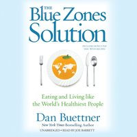 Blue Zones Solution - Dan Buettner - audiobook