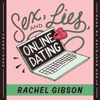 Sex, Lies, and Online Dating - Rachel Gibson - audiobook