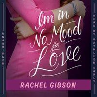 I'm in No Mood for Love - Rachel Gibson - audiobook