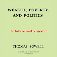 Wealth, Poverty, and Politics - Thomas Sowell - audiobook
