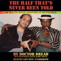 Half That's Never Been Told - Doctor Dread - audiobook