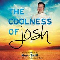 Coolness of Josh - Marc Swift - audiobook