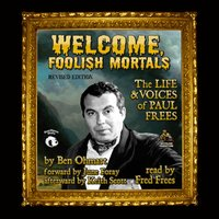 Welcome, Foolish Mortals, Revised Edition - Ben Ohmart - audiobook