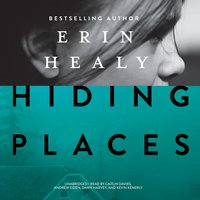 Hiding Places - Erin Healy - audiobook