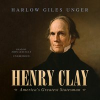 Henry Clay - Harlow Giles Unger - audiobook
