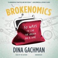 Brokenomics - Dina Gachman - audiobook