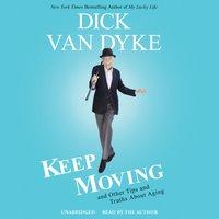 Keep Moving - Dick Van Dyke - audiobook