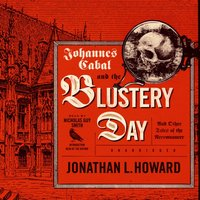 Johannes Cabal and the Blustery Day - Jonathan L. Howard - audiobook