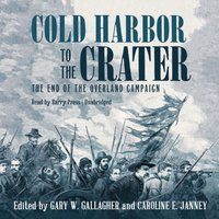 Cold Harbor to the Crater - Gary W. Gallagher - audiobook