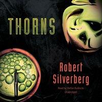 Thorns - Robert Silverberg - audiobook