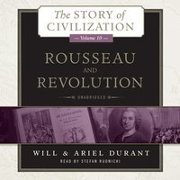 Rousseau and Revolution - Will Durant - audiobook