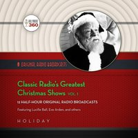 Classic Radio's Greatest Christmas Shows, Vol. 1 - Hollywood 360 - audiobook