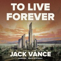 To Live Forever - Jack Vance - audiobook