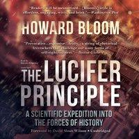 Lucifer Principle - Howard Bloom - audiobook