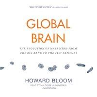 Global Brain - Howard Bloom - audiobook