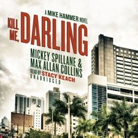 Kill Me, Darling - Mickey Spillane - audiobook