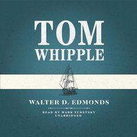 Tom Whipple - Walter D. Edmonds - audiobook