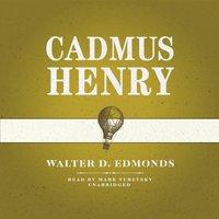 Cadmus Henry - Walter D. Edmonds - audiobook
