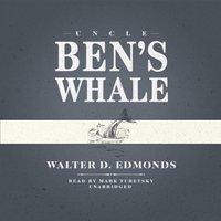 Uncle Ben's Whale - Walter D. Edmonds - audiobook