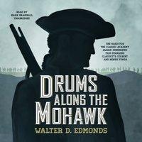 Drums along the Mohawk - Walter D. Edmonds - audiobook
