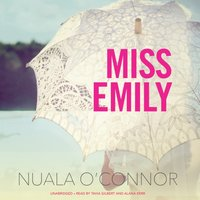 Miss Emily - Nuala O'Connor - audiobook