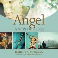 Angel Answer Book - Robert J. Morgan - audiobook