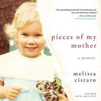 Pieces of My Mother - Melissa Cistaro - audiobook