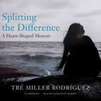 Splitting the Difference - Tre Miller Rodriguez - audiobook