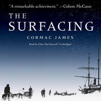 Surfacing - Cormac James - audiobook