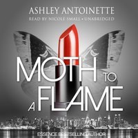 Moth to a Flame - Ashley Antoinette - audiobook