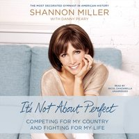 It's Not about Perfect - Shannon Miller - audiobook