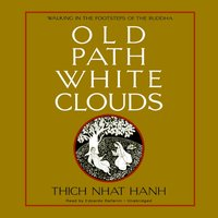 Old Path White Clouds - Thich Nhat Hanh - audiobook