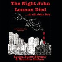 Night John Lennon Died ... so did John Doe - Louisa Burns-Bisogno - audiobook