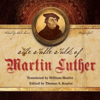 Table Talk of Martin Luther - Martin Luther - audiobook