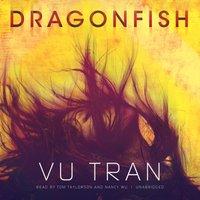 Dragonfish - Vu Tran - audiobook